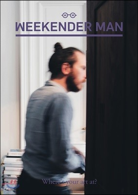 WEEKENDER MAN (반년간) : issue #1 Where's your art at? [2018]