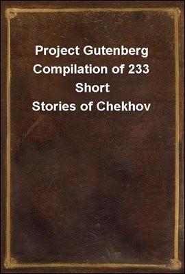 Project Gutenberg Compilation of 233 Short Stories of Chekhov