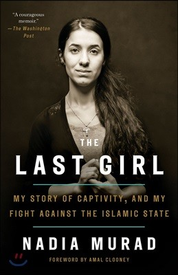The Last Girl: My Story of Captivity, and My Fight Against the Islamic State