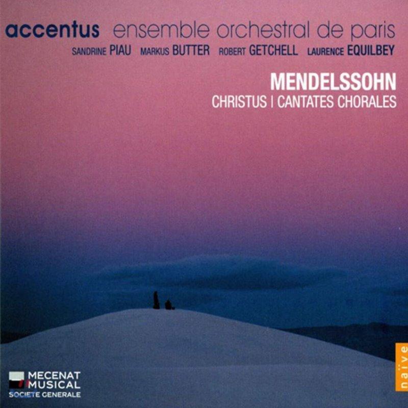 Sandrine Piau 멘델스존: 합창 칸타타 (Mendelssohn: Christus and Cantates Chorales)