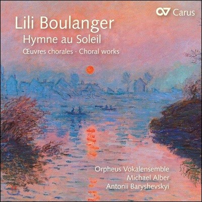 Michael Alber 릴리 불랑제: 태양에 바치는 찬가 - 합창음악 작품집 (Lili Boulanger: Hymne au Soleil)