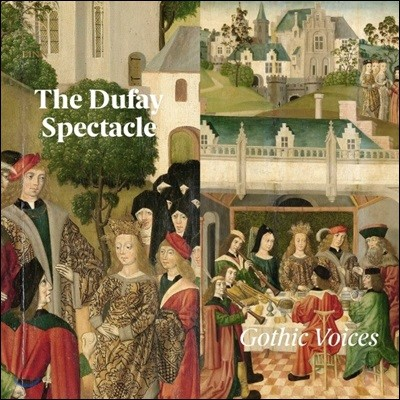Gothic Voices 뒤파이 스펙타클 - 모테트와 축제 음악 (The Dufay Spectacle)