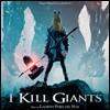 나는 거인들을 죽인다 영화음악 (I Kill Giants OST by Laurent Perez del Mar)