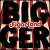 Sugarland - Bigger 슈가랜드 정규 6집