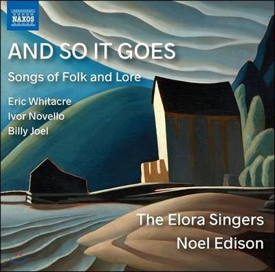 The Elora Singers / Noel Edison 민요와 전래 가요집 (And So It Goes - Songs of Folk and Lore) 엘로라 싱어즈, 노엘 에디슨