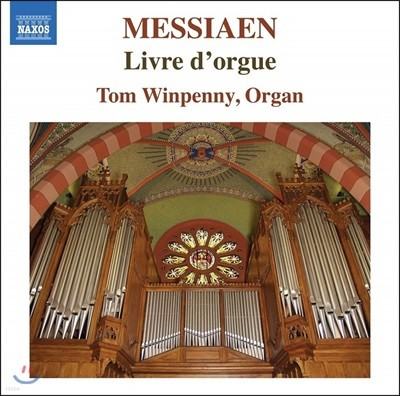 Tom Winpenny 메시앙: 오르간의 서, 헌당식을 위한 창구 [오르간 독주집] (Messiaen: Livre d'Orgue)