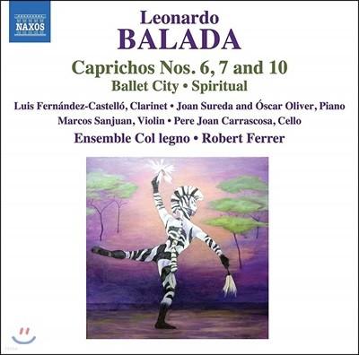 Robert Ferrer 레오나르도 발라다: 카프리초스 6, 7 & 10번, 발레시티, 영가 (Balada: Caprichos Nos 6, 7 and 10, Ballet City, Spiritual)