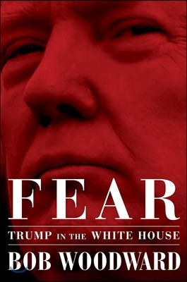 Fear : Trump in the White House : 공포 : 백악관의 트럼프