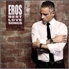 Eros Ramazzotti - Eros Best Love Songs