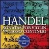 The Brook Street Band 헨델: 바이올린과 바소 콘티누오를 위한 소나타 (Handel: Sonatas For Violin and Basso Continuo)