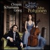 Inbal Segev / Juho Pohjonen 쇼팽 / 슈만 / 그리그: 첼로와 피아노를 위한 작품집 (Chopin / Schumann / Grieg: Works for Cello and Piano)