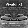 Adrian Chandler 비발디: 호른, 오보에, 바이올린, 바순 등 두 대의 독주 악기를 위한 협주곡들 (Vivaldi x2)