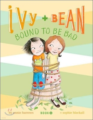 Ivy and Bean 5 : Bound to Be Bad