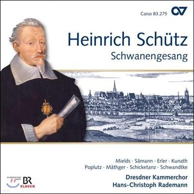 Hans-Christoph Rademann 쉬츠: 백조의 노래 (Schutz: Schwanengesang)