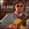 Raul Midon (라울 미동) - If You Really Want [with Metropole Orkest, conducted by Vince Mendoza]