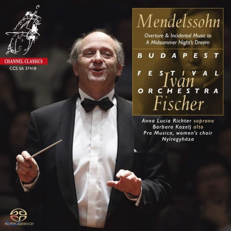 Ivan Fischer 멘델스존: 한여름 밤의 꿈 (Mendelssohn: A Midsummer Night's Dream) 이반 피셔, 부다페스트 페스티벌 오케스트라