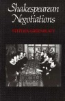Shakespearean Negotiations: The Circulation of Social Energy in Renaissance England