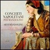 ArteMandoline 만돌린을 위한 나폴리 협주곡 (Concerti Napoletani per Mandolino)