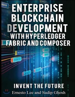Enterprise Blockchain Development: With Hyperledger Fabric and Composer