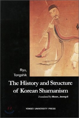 The History and Structure of Korean Shamanism