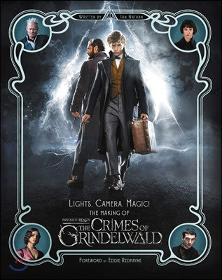 Lights, Camera, Magic! : The Making of Fantastic Beasts : The Crimes of Grindelwald (영국판)