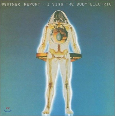 Weather Report (웨더 리포트) - I Sing The Body Electric