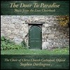Stephen Darlington 천국으로 가는 문 - 이튼 합창곡집 (The Door To Paradise - Music from the Eton Choirbook)