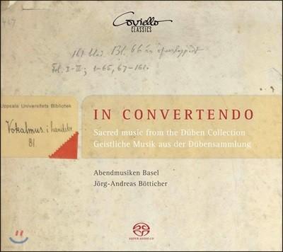 Jorg-Andreas Botticher 종교 음악 작품집 - 17세기 뒤벤 컬렉션 (In Convertendo - Sacred Music from the 17th Duben Collection)