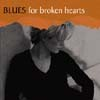 Blues For Broken Hearts