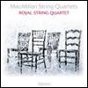 Royal String Quartet 제임스 맥밀란: 현악 사중주 1, 2 & 3번 (James MacMillan: String Quartets Nos. 1-3)