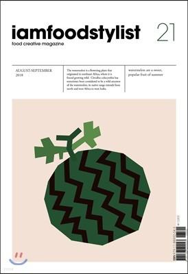 iamfoodstylist (격월) : vol.21 watermelon [2018]