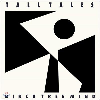 Tall Tales - Birch Tree Mind [LP]