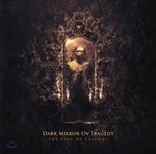 다크 미러 오브 트레저디 (Dark Mirror Ov Tragedy) 4집 - The Lord Ov Shadows