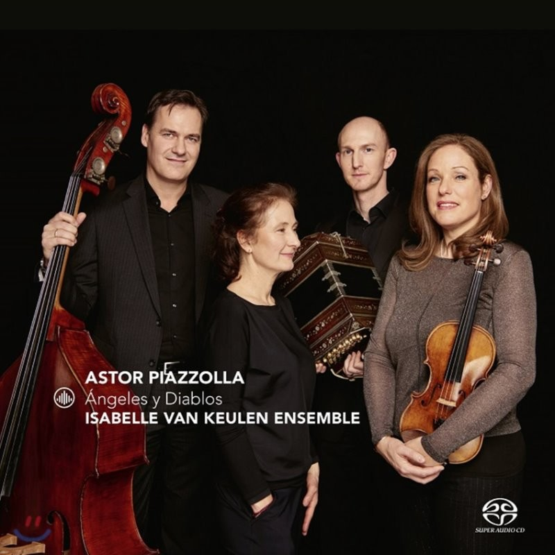 Isabelle van Keulen Ensemble 피아졸라: 천사와 악마 - '라 카모라', '탕고 델 디아블로', '천사의 밀롱가', '천사의 부활' 외 (Piazzolla: Angeles y Diablos)