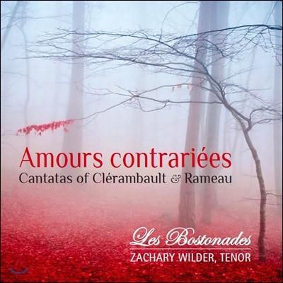 Zachary Wilder / Les Bostonades 프랑스 바로크 칸타타 작품집 - 클레랑보: '피람과 티즈베', '오르페' / 라모: '조바심' 외 (Cantatas of Clerambault & Rameau: Amours contrariees)