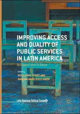 Improving Access and Quality of Public Services in Latin America: To Govern and to Serve