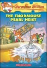 Geronimo Stilton #51 : The Enormouse Pearl Heist