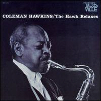Coleman Hawkins - The Hawk Relaxes (RVG Remastered)