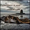 Vandalia / Ars Atlantica 스페인 바로크 보컬 음악 모음집 - 끓어오르는 바다 (Hirviendo El Mar - Spanish Baroque Vocal Music)