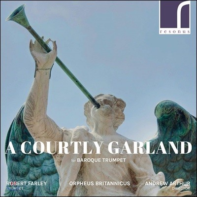 Robert Farley 바로크 트럼펫을 위한 궁정의 화환 (A Courtly Garland for Baroque Trumpet)