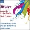 Joanna Kurkowicz 로베르 그로로: 오케스트라를 위한 협주곡 & 바이올린 협주곡 (Groslot: Concerto For Orchestra, Violin Concerto) 조안나 쿠르코비츠