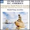 Hanzhi Wang 현대 덴마크 작곡가들의 아코디언 작품집 (On The Path To H.C. Andersen) 한지 왕