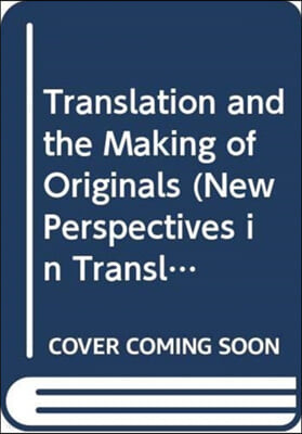 Translation and the Making of Originals