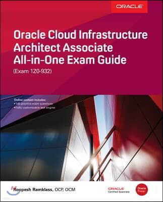 Oracle Cloud Infrastructure Architect Associate All-in-one Exam Guide Exam 1z0-932