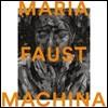 Maria Faust (마리아 파우스트) - Machina