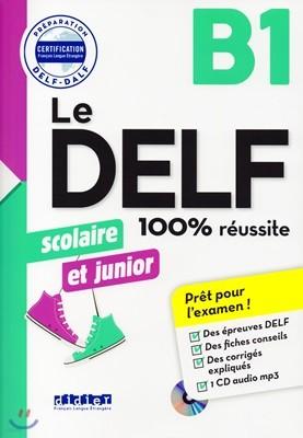 Le Delf Scolaire et Junior B1 100% Reussite (+CD MP3, Corriges)