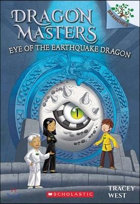 Dragon Masters #13 : Eye of the Earthquake Dragon