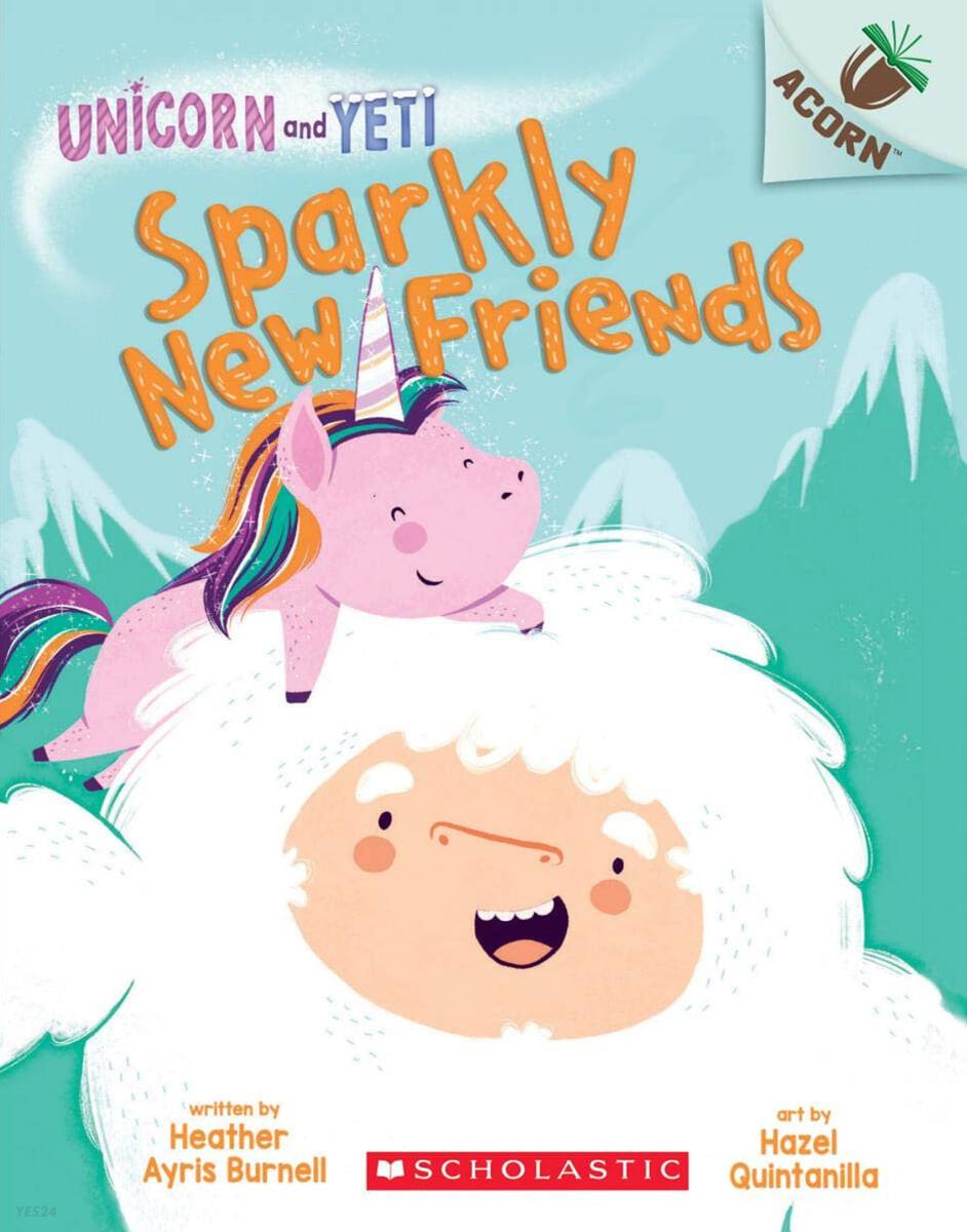 Unicorn And Yeti #1: Sparkly New Friends