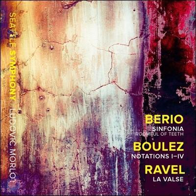 Ludovic Morlot 라벨: 왈츠 / 베리오: 교향곡 / 불레즈: 노타시옹 I-IV (Berio: Sinfonia / Boulez: Notations I-IV / Ravel: La Valse)