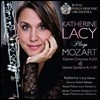 Katherine Lacy 모차르트: 클라리넷 협주곡, 클라리넷 5중주 (Mozart: Clarinet Concerto K.622, Clarinet Quintet K.581) 캐서린 레이시
